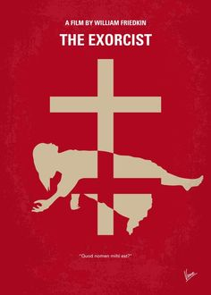 No666 My The Exorcist minimal movie poster  When a teenage girl is possessed by a mysterious entity, her mother seeks the help of two priests to save her daughter.  Director:  William Friedkin Stars: Ellen Burstyn, Max von Sydow, Linda Blair