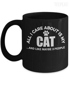 All I Care About Is My Cat Mug-Coffee Mug-TEEPEAT #prints #printable #painting #mug #empireprints #teepeat