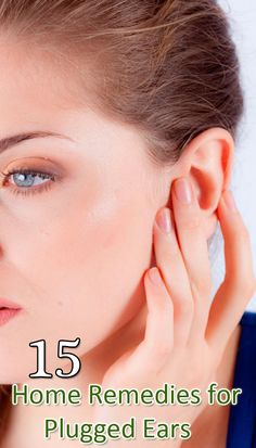 15 Home Remedies for Plugged Ears that Work Quickly- >…