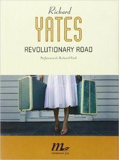 Amazon.it: Revolutionary road - Richard Yates, A. Dell'Orto, A. Lombardi Bom - Libri