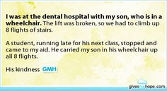 Random acts of kindness - I was at the dental hospital with my son, who is in a wheelchair.