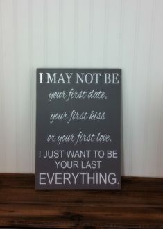 Valentines Day Gift Idea for him or her - I May Not Be Your First   - Rustic Wood Sign - V-Day Gift- Valentines Day Decor - by KyMadeCrafts on Etsy