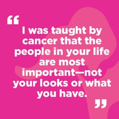 Susan Hudson says surviving breast cancer taught her what is most important in life. Caron Caron G. Komen ~this is sooooo true! Cancer has def taught me this! Breast Cancer Quotes, Breast Cancer Survivor, Breast Cancer Awareness, Cancer Survivor Quotes, I Hate Cancer, Stupid Cancer, Breast Cancer Support, Cancer Facts, Quotes
