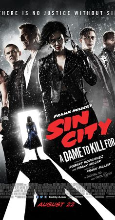 Sin City: A Dame to Kill For - theatrical release Aug. 22, 2014. Based on the Sin City graphic novels by Frank Miller.