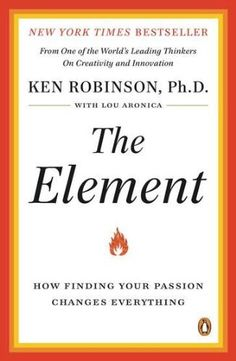 The Element: How Finding Your Passion Changes Everything by Ken Robinson, http://www.amazon.com/dp/0143116738/ref=cm_sw_r_pi_dp_kRzfqb0VCNYQV