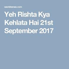 Yeh Rishta Kya Kehlata Hai 21st September 2017
