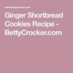 Ginger Shortbread Cookies Recipe - BettyCrocker.com