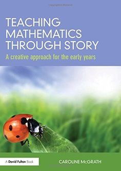 Amazon.com: Teaching Mathematics through Story: A creative approach for the early years (9780415688147): Caroline McGrath: Books