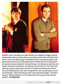 J. K. Rowling on Matthew Lewis change. even the great and powerful JK Rowling was shocked at the change in him