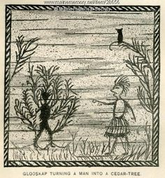 Glooskap, the creator and teacher of the Wabanaki people, is shown turning a man into a cedar tree in an etched birchbark illustration for the book Algonquin Legends of New England or Myths and Folk Lore of the Micmac, Passamaquoddy, and Penobscot Tribes by Charles G. Leland (1884).