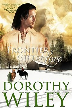 Frontier Gift of Love (American Wilderness Series Romance Book 5) by Dorothy Wiley http://www.amazon.com/dp/B01882R6YE/ref=cm_sw_r_pi_dp_oe7uwb1TQWA0J
