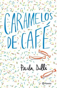 Buy Caramelos de café by Paula Dalli and Read this Book on Kobo's Free Apps. Discover Kobo's Vast Collection of Ebooks and Audiobooks Today - Over 4 Million Titles! Good Books, Books To Read, My Books, Love Book, This Book, Book Lists, Book Lovers, Cool Pictures, Audiobooks