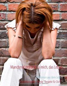 """Manchmal erdrückt es mich, das Leben: Ein Roman aus dem Leben von Respekt für Dich"""" Autoren gegen Gewalt http://www.amazon.de/dp/3732295877/ref=cm_sw_r_pi_dp_Xoabub1SSJJDJ"""