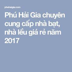 Phú Hải Gia chuyên cung cấp nhà bạt, nhà lều giá rẻ năm 2017