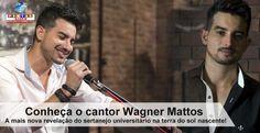 Conheça o cantor Wagner Mattos, a mais nova revelação do sertanejo universitário na terra do sol nascente!