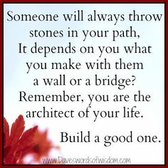 Build your life...