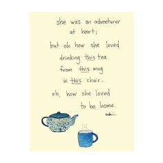 i don't like the little illustrations. but the words are lovely. Tea Quotes, Life Quotes, Tea Time Quotes, Life Memes, Cuppa Tea, Make Me Happy, Beautiful Words, Quotes To Live By, Favorite Quotes