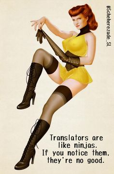 Translators are like ninjas. If you notice them, they are no good.