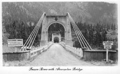Vanishing B. Alexandra Bridge, Cariboo Road and Fraser Canyon motoring Fraser Canyon, Vancouver, Fraser Valley, Vintage Travel Posters, History Facts, Brooklyn Bridge, British Columbia, Bridges, Vintage Photos