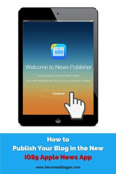 How to Publish Your Blog in the New iOS9 Apple News App Becoming A Blogger, Swim School, Successful Online Businesses, Apple News, Virtual Assistant, News Blog, Helping People, Social Media, Blogging