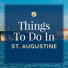 Our favorite things to do in St. Augustine, FL.
