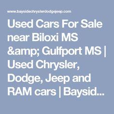 Used Cars For Sale Near Biloxi MS U0026 Gulfport MS | Used Chrysler, Dodge,