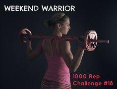 WEEKEND WARRIOR : 1000 REP CHALLENGE #18