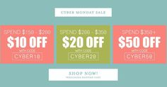 CYBER awesome. BIGGEST (and best) sale of the year is here!  Spend $150-$250 get $10 OFF Spend $200-$350 get $20 OFF Spend $350 get $50 OFF!