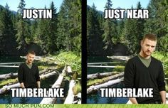 Just In Timberlake OMG this is funny. Funny Pix, Funny Signs, Funny Pictures, Funny Stuff, Dad Jokes, Funny Jokes, Hilarious, Celebrity Name Puns, Visual Puns