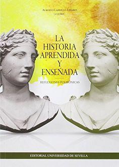 La historia aprendida y enseñada : reflexiones polifónicas, 2015. http://absysnetweb.bbtk.ull.es/cgi-bin/abnetopac01?TITN=552517