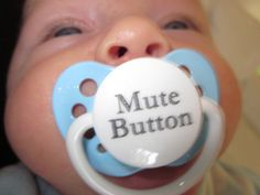 mute botton for babies ;)