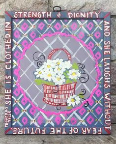 "Day 175: Acrylic folk art style painting on framed cradled wood.  ""She is clothed in strength and dignity and she laughs without fear of the future. Proverbs 31:25"""