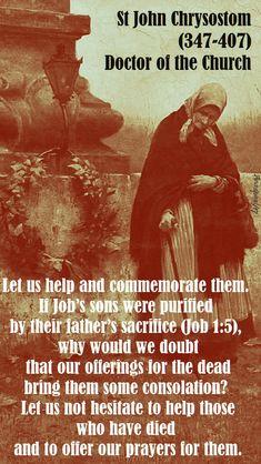 """Let us help and commemorate them....."" - St. John Chrysostum - 2 Nov 2017 ~ AnaStpaul"