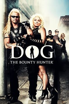 Dog The Bounty Hunter. Thank god Netflix has more than just first season! We're obsessed again.