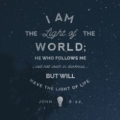 I will testify, I am light of the World!