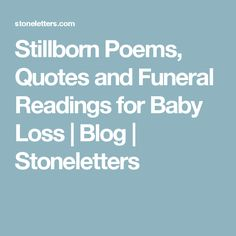 Stillborn Poems, Quotes and Funeral Readings for Baby Loss Funeral Readings, Funeral Poems, Baby Quotes, Poem Quotes, Stillborn Quotes, Grief Counseling, Pregnancy And Infant Loss, Child Loss, Baby Loss