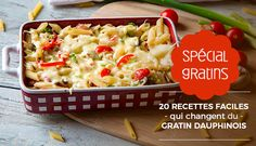 Spécial gratin : 20 recettes faciles qui changent du gratin dauphinois | Croquons La Vie - Nestlé