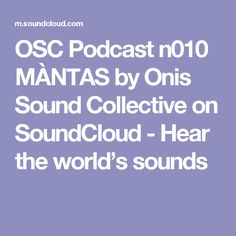 OSC Podcast n010 MÀNTAS by Onis Sound Collective on SoundCloud - Hear the world's sounds