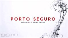 Daniela Araújo - Porto Seguro ft. Leonardo Gonçalves (letra)