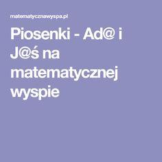 Piosenki - Ad@ i J@ś na matematycznej wyspie