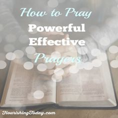 How to pray powerful effective prayers - Do you ever feel like you don't know what to pray? Or maybe you feel like your prayers are useless and instead...