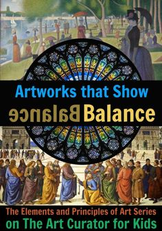 The Art Curator for Kids - Example Artworks the Show Balance - The Elements and Principles of Art Series