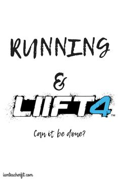 Running & LIIFT4
