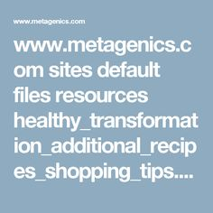 www.metagenics.com sites default files resources healthy_transformation_additional_recipes_shopping_tips.pdf