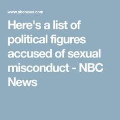 Here's a list of political figures accused of sexual misconduct - NBC News