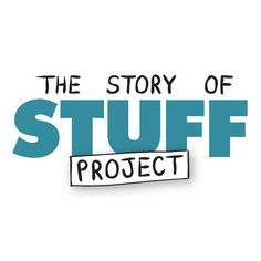 If you haven't heard of the Story of Stuff Project, take some time to watch some of their amazing short videos!