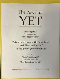 The Power of Yet by M Holtzen. Self motivation, self belief and personal drive. Use the word everyday, with every goal or obstacle you set or meet. The Words, Classroom Organization, Classroom Management, The Power Of Yet, Motivacional Quotes, Irish Quotes, Heart Quotes, Leadership, Encouragement