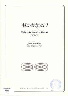 BRUDIEU, Joan. Madrigal I. Barcelona: Dinsic, 1998