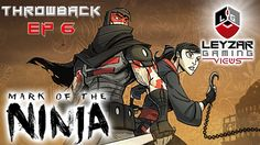Mark of the Ninja (Gameplay) - Introduction & Overview (Throwback Ep 6)