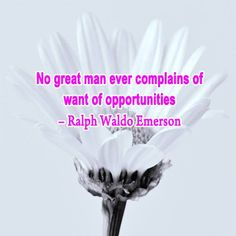 No great man ever complains of want of opportunities.  http://TheQuotes.Net - http://ift.tt/1HQJd81
